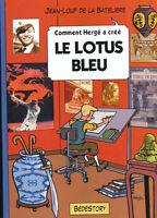 Comment Hergé a créé n°4. Le Lotus Bleu. LIVRE NEUF