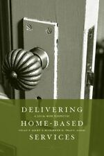 Delivering Home-Based Services : A Social Work Perspective by Susan F. Allen...