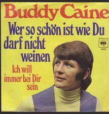 """7"""" Buddy Caine Wer so schön ist wie Du darf nicht weinen 60`s CBS 4422"""