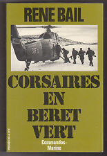 Corsaires En Béret Vert - Commandos Marine  René Bail