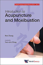 World Century Compendium To Tcm - Volume 6: Introduction To Acupuncture And Moxi