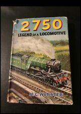 2750: Legend of a Locomotive by H. C. Webster (Hardback, 1953)