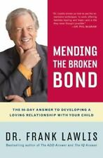 Mending the Broken Bond: The 90-Day Answer to Developing a Loving Relationship w
