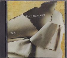 ERIK FRIEDLANDER - skin CD