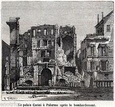 PALERMO:palazzo Carini dopo il bombardamento borbonico.Sicilia.Risorgimento.1860