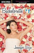 NEW Bachelorette #1 by Jennifer Wiza