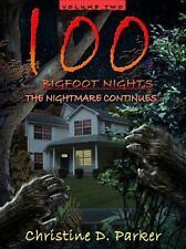100 Bigfoot Nights - The Nightmare Continues Volume 2