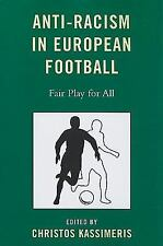 ANTI-RACISM IN EUROPEAN FOOTBALL - KASSIMERIS, CHRISTOS (EDT) - NEW PAPERBACK BO