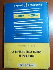 La riforma della scuola si può fare - Umberto Calosso - Guanda - 1953 - M