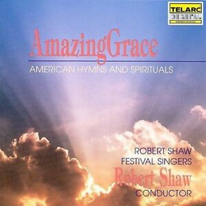 Amazing Grace: American Hymns and Spirituals by Robert Shaw (Conductor) CD 1993