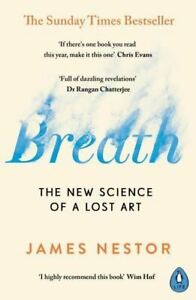 Breath: The New Science of a Lost Art (Paperback Book)