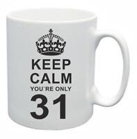 31st Novelty Birthday Gift Present Tea Mug Keep Calm Your Only 31 Coffee Cup