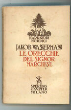 WASSERMANN JAKOB LE ORECCHIE DEL SIGNOR MARCHESE SPERLING & KUPFER 1929 I° EDIZ.