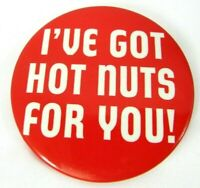 Vintage I've Got Hot Nuts For You Baseball Stadium Vendor Pinback Button 1970s