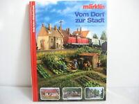 *LA8* Märklin-Bibliothek: Vom Dorf zur Stadt