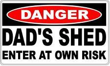 Danger Sign Dad's Shed Enter At Own Risk- Gift for Shed, Man Cave, Garage 1504