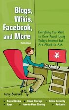 Blogs, Wikis, Facebook, and More: Everything You W