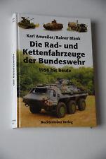 Die Rad - und Kettenfahrzeuge der Bundeswehr  1956 bis heute