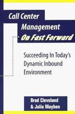 Call Center Management on Fast Forward:  Succeeding in Today's Dynamic Inbound E