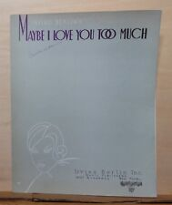 Maybe I Love You Too Much - 1933 sheet music - by Berlin, with ukulele chords