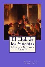 El Club de Los Suicidas : Nuevas Noches Arabes by Robert Louis Stevenson...