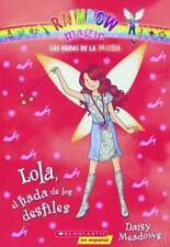 LOLA, EL HADA DE LOS DESFILES/ LOLA, THE FAIRY OF THE PARADES