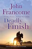 Deadly Finish, Francome, John | Paperback Book | Good | 9780755349920