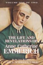 Life of Anne Catherine Emmerich Volume 1: By Carl E Schmoger