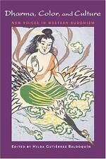 Dharma, Color, and Culture: New Voices in Western Buddhism by Baldoquin, Hilda