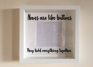 Box Frame Vinyl Decal Sticker Wall art Quote Nans are like buttons they hold