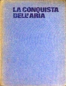 LA CONQUISTA DELL'ARIA - FRANK HOWARD E BIL GUNSTON- 1973