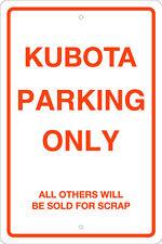 "KUBOTA 12"" X 18"" ALUMINUM PARKING SIGN - TRACTORS,  AGRICULTURAL, FARMING"