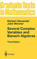 Several Complex Variables and Banach Algebras by Wermer, John|Alexander, H (Univ