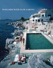 Poolside with Slim Aarons by Slim Aarons: New