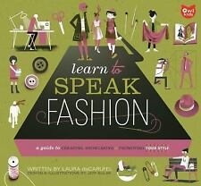 Learn to Speak Fashion: A Guide to Creating-ExLibrary