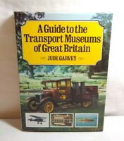 A GUIDE TO THE TRANSPORT MUSEUMS OF GREAT BRITAIN BY JUDE GARVEY - HARDBACK 1982