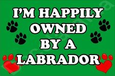 I'M HAPPILY OWNED BY A LABRADOR JUMBO FRIDGE MAGNET GIFT/PRESENT DOG