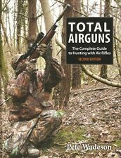 WADESON BOOK TOTAL AIRGUNS THE COMPLETE GUIDE TO HUNTING WITH AIR RIFLES new
