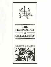 The Technology of Metallurgy by William K. Dalton (1993, Paperback)
