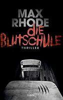 Die Blutschule: Thriller von Rhode, Max | Buch | Zustand sehr gut