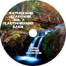 NATÜRLICHE GERÄUSCHE Vol. 7 - PLÄTSCHERNDER BACH Entspannung Audio CD Wellness