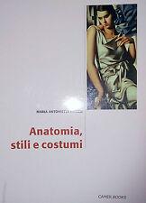 MARIA ANTONIETTA LIUZZO ANATOMIA STILI E COSTUMI CAMER BOOKS 2007