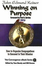 Winning on Purpose: How to Organize Congregations to Succeed in Their Mission (P