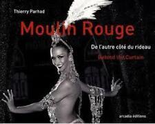 Moulin rouge - De l'autre côté du rideau - Thierry Parhad - Arcadia