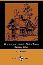 Homes, and How to Make Them (Illustrated Edition) (Dodo Press) (Paperback or Sof