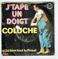 """COLUCHE Disque 45T 7""""J'TAPE UN DOIGT - SI J'AI BIEN TOUT LU FREUD -LEDERMAN 8763"""