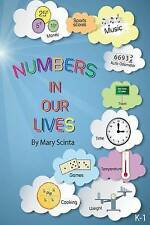 NEW Numbers in Our Lives: A K-1 mathematics workbook by Mary Scinta