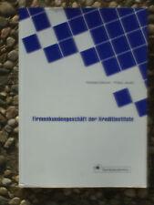 Firmenkundengeschäft der Kreditinstitute von Andreas Dahmen und Philipp Jacobi