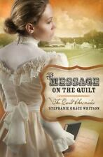 The Quilt Chronicles: The Message on the Quilt 3 by Stephanie Grace Whitson...