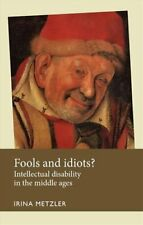 Fools and Idiots? Intellectual Disability in the Middle Ages 9780719096372